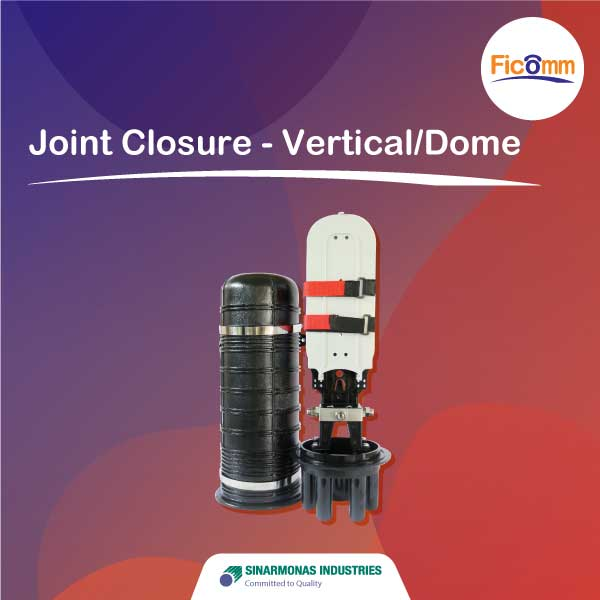 FTTH Ficomm - Joint Closure - (Vertical/Dome)